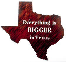 EVERYTHING IS BIGGER IN TEXAS METAL WALL HANGING